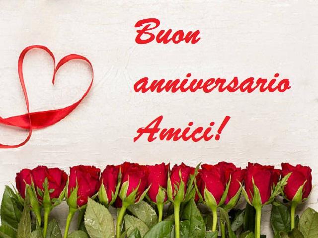 Frasi Auguri Anniversario Matrimonio Amici.Buon Anniversario Le Immagini E Le Frasi Per Fare Gli Auguri In