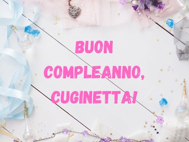 buon compleanno cuginetta