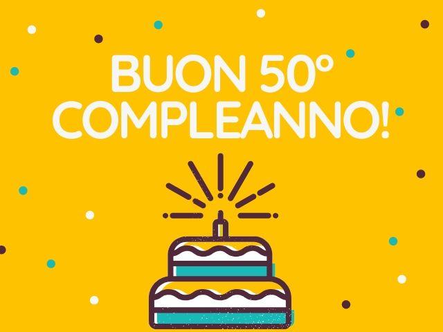 Frasi Di Amicizia Per 50 Anni.Auguri 50 Anni 131 Immagini Video E Frasi Di Compleanno Per I 50 Anni Passione Mamma