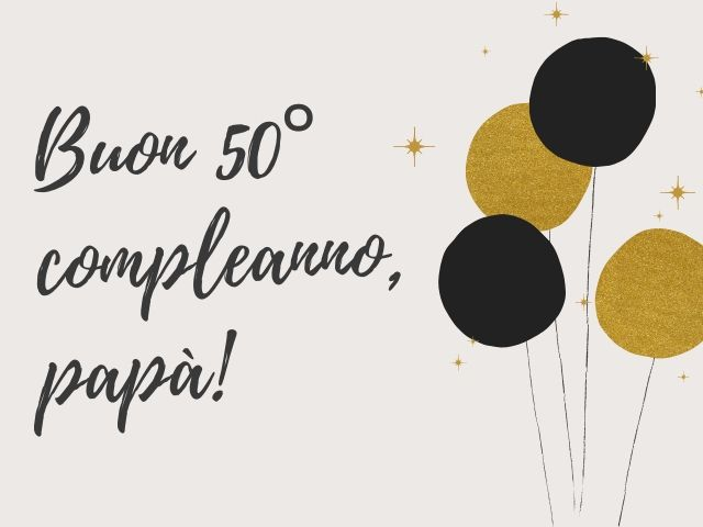 frasi compleanno 50 anni