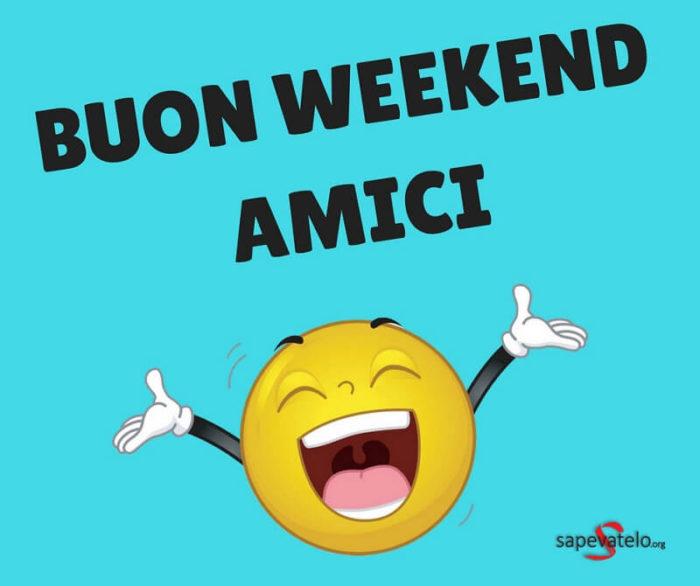 buon weekend amici